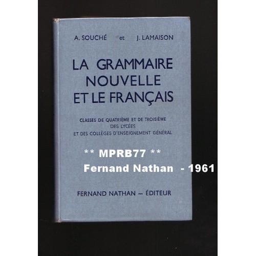 La Grammaire Nouvelle Et Le Francais Classes De 4e Et De 3e Des Lycees Et Colleges D Enseignement General Lecons Et Exercices 4