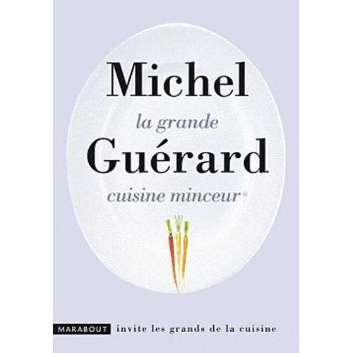 La grande cuisine minceur de michel gu rard format poche - Michel guerard cuisine minceur ...