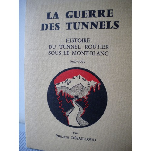 la guerre des tunnels histoire du tunnel routier sous le mont blanc 1946 1965 de d sailloud philippe. Black Bedroom Furniture Sets. Home Design Ideas