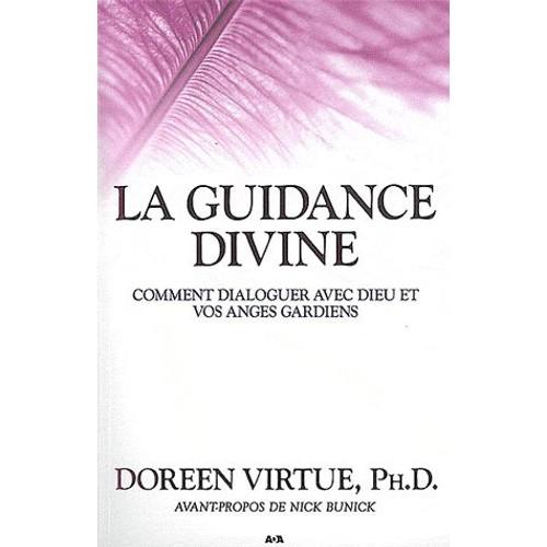 la guidance divine comment dialoguer avec dieu et vos anges gardiens de doreen virtue. Black Bedroom Furniture Sets. Home Design Ideas