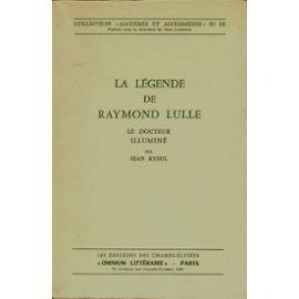 La Legende De Raymond Lulle, Le Docteur Illumine de Jean Ryeul