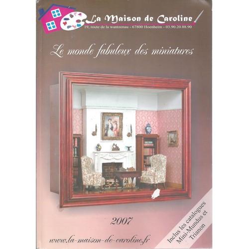 la maison de caroline le monde fabuleux des miniatures catalogues mini mundus trianon 2006. Black Bedroom Furniture Sets. Home Design Ideas