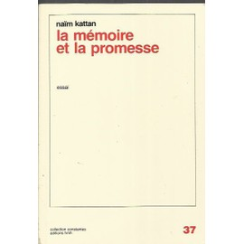 La Memoire Et La Promesse de Na�m KATTAN