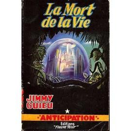 La Mort De La Vie de Jimmy Guieu