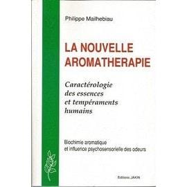 Petite annonce La Nouvelle Aromathérapie - Caractérologie Des Essences Et Tempéraments Humains - Philippe Mailhebiau - 83000 TOULON