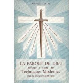 La Parole De Dieu Diffus�e � L'aide Des Techniques Modernes Par La Soci�t� Saint-Paul de VERONIQUE GARIEL
