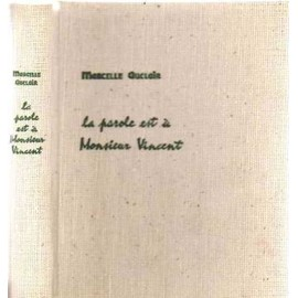 La Parole Est � Monsieur Vincent de Marcelle Auclair