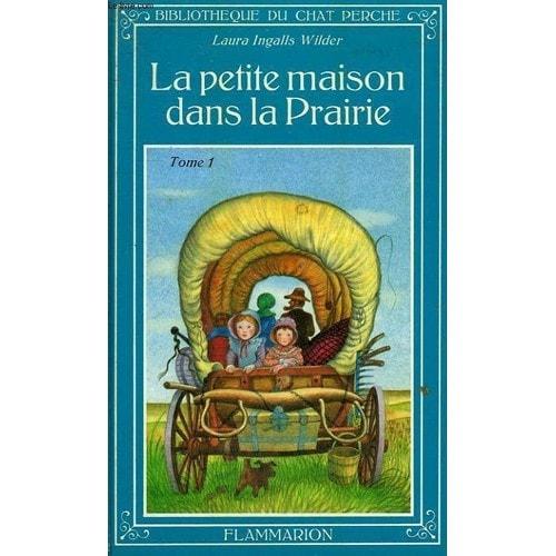 La petite maison dans la prairie tome 1 bibliotheque du chat perche de inga - Voir la petite maison dans la prairie ...