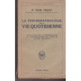 http://pmcdn.priceminister.com/photo/la-psychopathologie-de-la-vie-quotidienne-application-de-la-psychanalyse-a-l-interpretation-des-actes-de-la-vie-courante-de-freud-sigmund-dr-932151718_ML.jpg