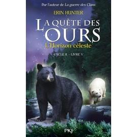La Quête Des Ours, Cycle 2 Tome 5 - L'horizon Céleste | Rakuten