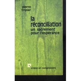 La Reconciliation. Un Sacrement Pour L'esperance. de PIERRE TRIPIER