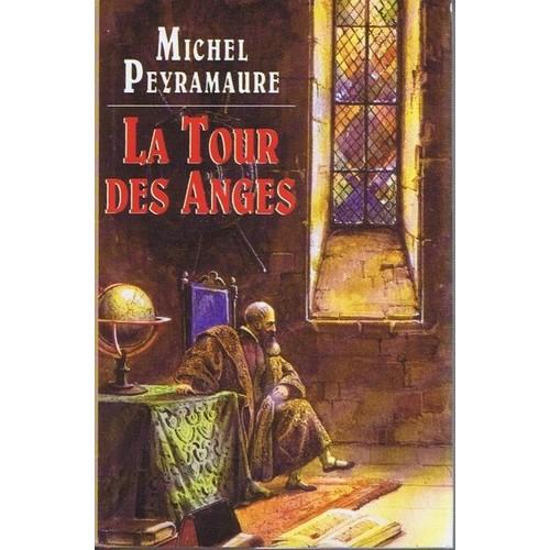 La Tour Des Anges la tour des anges de peyramaure -michel peyramaure - rakuten