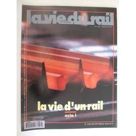 La Vie Du Rail 20 Fevrier 1992 N� 2333 : La Vie D'un Rail Acte 1