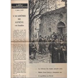 La Vie Protestante 22/5 (5�me Num�ro De La 22�me Ann�e): 5 Juin 1559 Acad�mie De Gen�ve Est Fond�e..