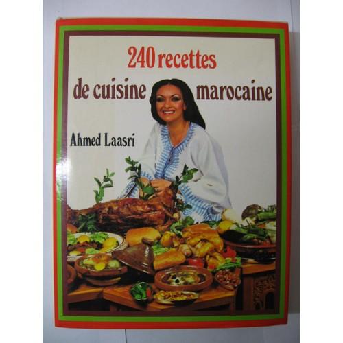 240 recettes de cuisine marocaine de ahmed laasri priceminister rakuten. Black Bedroom Furniture Sets. Home Design Ideas