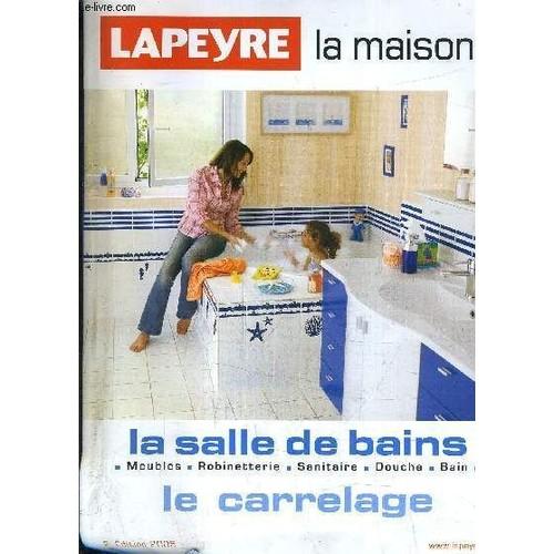 lapeyre la maison la salle de bains meubles robinetterie sanitaire douche bain le carrelage. Black Bedroom Furniture Sets. Home Design Ideas