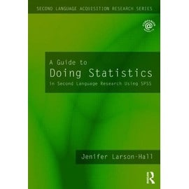 Larson-Hall, J: A Guide To Doing Statistics In Second Langua