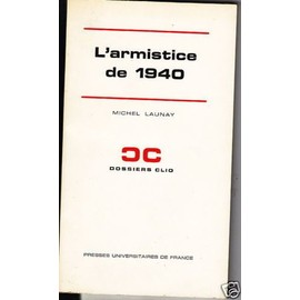 L'armistice De 1940 de LAUNAY M