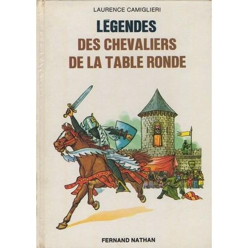 L gendes des chevaliers de la table ronde de laurence - Keu chevalier de la table ronde ...