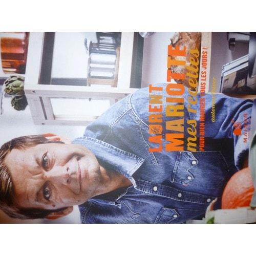 Laurent mariotte mes recettes pour bien manger tous les - Dernier livre de cuisine de laurent mariotte ...