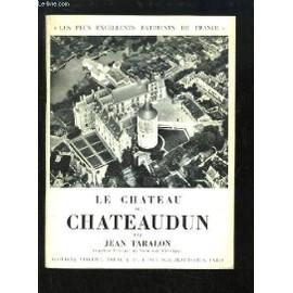 Le Ch�teau De Chateaudun de jean taralon