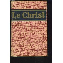 Le Christ. Encyclopedie Populaire Des Connaissances Christologiques. de M. L'ABBE G. BARDY