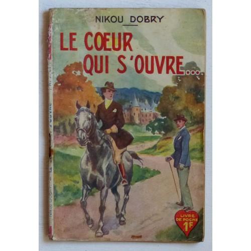 Le Coeur Qui S Ouvre Collection Le Livre De Poche Nouvelle Serie 6e Serie N 61