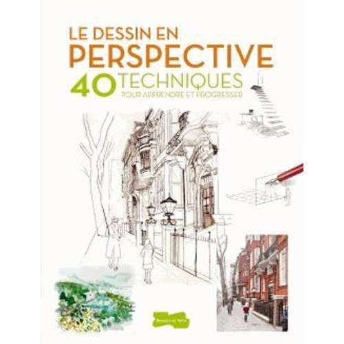 Le Dessin En Perspective - 40 Techniques Pour Apprendre Et ...