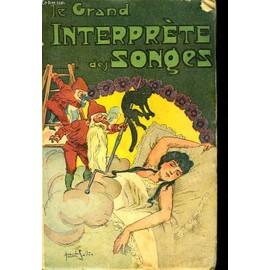 Le Grand Interprete Des Songes. Guide Infaillible de Le Dernier Descendant De Caliostro
