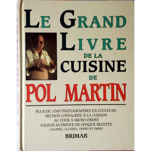 le grand livre de la cuisine de pol martin de pol martin. Black Bedroom Furniture Sets. Home Design Ideas