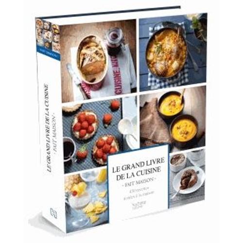 Le grand livre de la cuisine fait maison recettes for Cuisine fait maison
