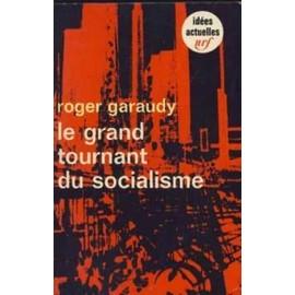 Le Grand Tournant Du Socialisme de Roger Garaudy