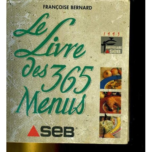 le livre des 365 menus de bernard fran oise format broch. Black Bedroom Furniture Sets. Home Design Ideas