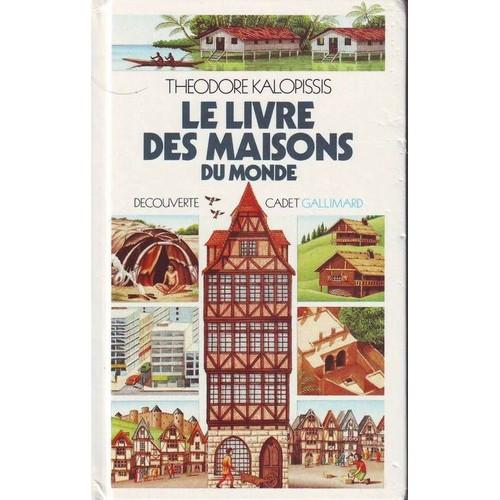 Le livre des maisons du monde de th odore kalopissis for Livraison offerte maison du monde