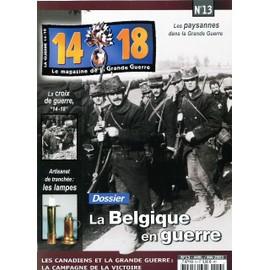 Le Magazine De La Grande Guerre 14-18 N� 13 : La Belgique En Guerre
