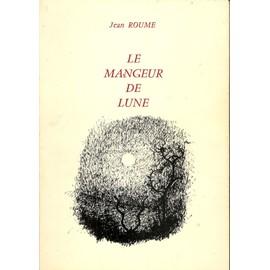 Le Mangeur De Lune de Jean Roume