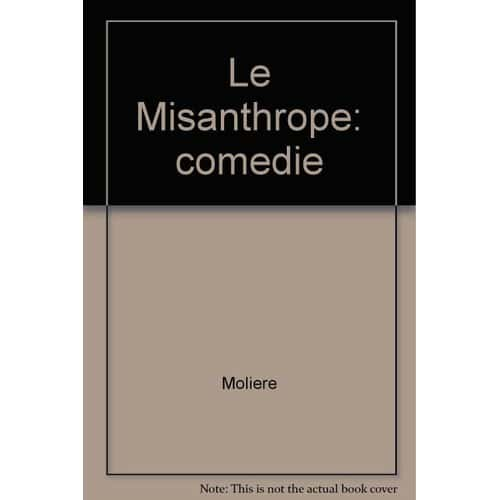 moliere the misanthrope essay example This sample molière essay is published for informational purposes only  with such satirical masterpieces as tartuffe and the misanthrope, moliere elevated french .
