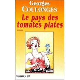 Le Pays Des Tomates Plates de Georges Coulonges