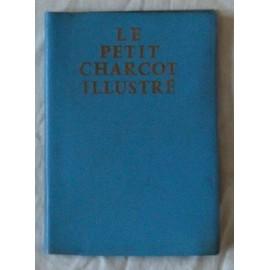 Le Petit Charcot Illustr� (Brochure D'accueil R�dig�e Par L'�quipe Soignante De L'h�pital Charcot)
