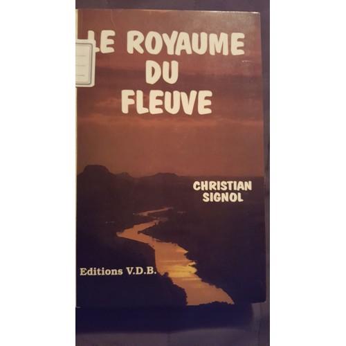 Le royaume du fleuve de christian signol livre neuf occasion - Les neuf portes du royaume des ombres livre ...