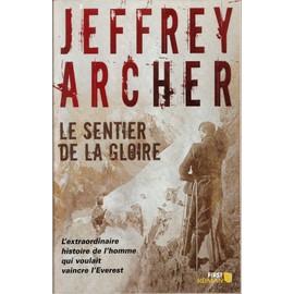 Le Sentier De La Gloire - Inspir� D'une Histoire Vraie de Jeffrey Archer