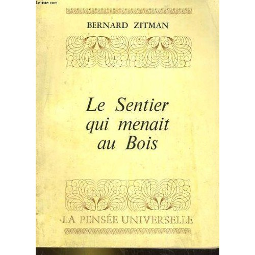Le Sentier Qui Menait Au Bois de Bernard Zitman  Neuf  ~ Ce Bois Bernard