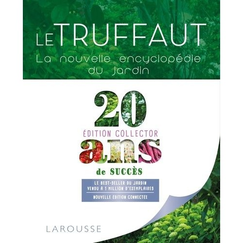 Le Truffaut - La Nouvelle Encyclopédie Du Jardin de patrick mioulane ...