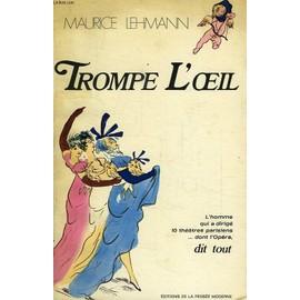 Trompe L'oeil (Quelques Souvenirs D'un Homme De Spectacles), 1924-1968 de Maurice Lehmann