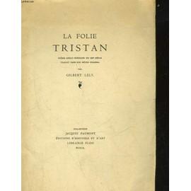 La Folie Tristan de l�ly gilbert