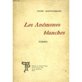 Les Anemones Blanches de MARTIN-DECAEN ANDRE