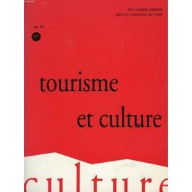 Les Cahiers Espaces, N� 37, Juin 1994, Tourisme Et Culture de COLLECTIF