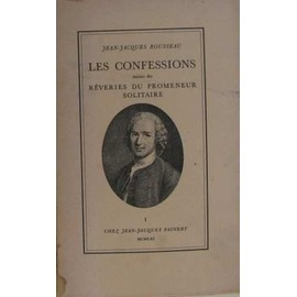 Les Confessions De Jean-Jacques Rousseau (Tome I) de Jean-Jacques Rousseau