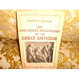 Les Croyances Religieuses De La Grece Antique de Nilsson Martin P.
