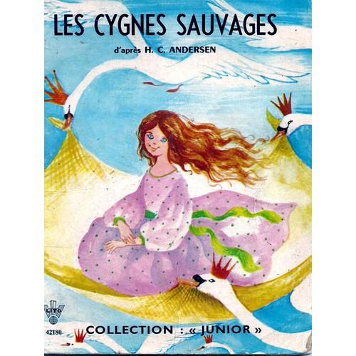 Les Cygnes Sauvages De Hans Christian Andersen Format Cartonn